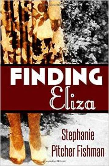 http://www.amazon.com/Finding-Eliza-Stephanie-Pitcher-Fishman/dp/0692238093/ref=sr_1_1?ie=UTF8&qid=1436635086&sr=8-1&keywords=finding+eliza